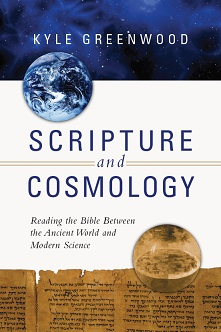 """Book Review: """"Scripture and Cosmology"""" by KyleGreenwood"""