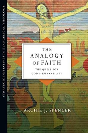 """Book Review: """"The Analogy of Faith"""" by Archie J.Spencer"""