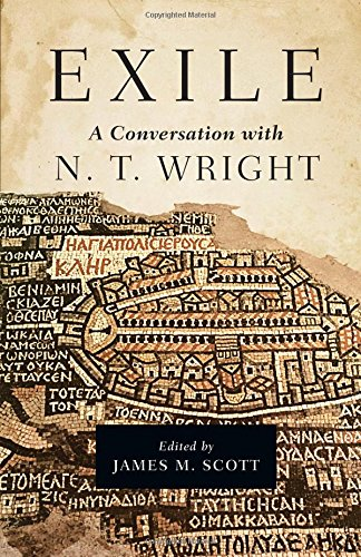 "Book Review: ""Exile: A Conversation with N.T. Wright"" edited by James M. Scott"