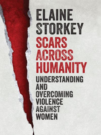 """Book Review: """"Scars Across Humanity: Understanding and Overcoming Violence  Against Women"""" by ElaineStorkey"""