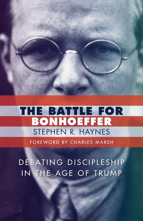 "Book Review: ""The Battle for Bonhoeffer"" by Stephen R. Haynes"