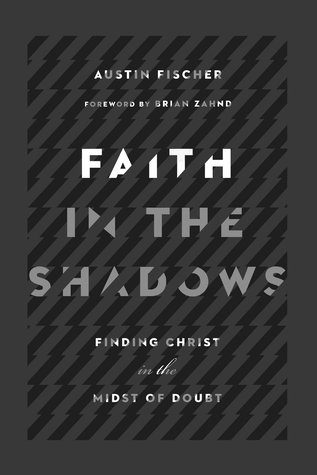 """Book Review: """"Faith in the Shadows"""" by AustinFischer"""