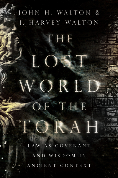 """Book Review: """"The Lost World of the Torah"""" by John H. Walton and J. HarveyWalton"""
