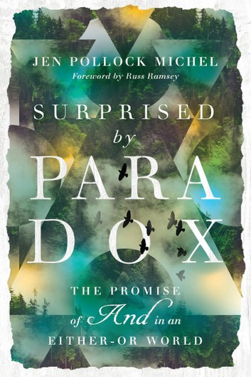 """Book Review: """"Surprised by Paradox"""" by Jen PollockMichel"""