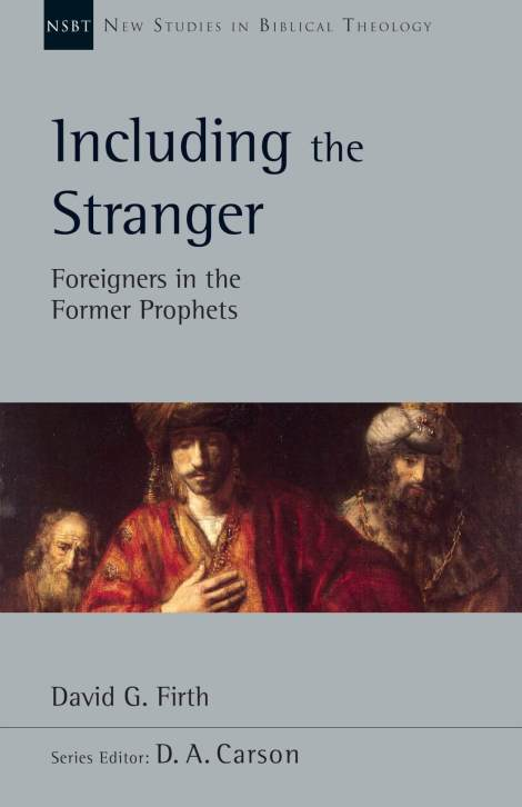 """Book Review: """"Including the Stranger: Foreigners in the Former Prophets"""" by David G.Firth"""