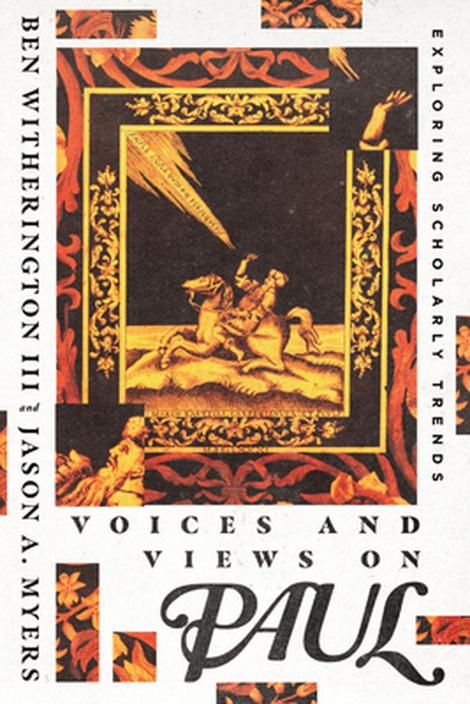 """Book Review: """"Voices and Views on Paul"""" by Ben Witherington III and Jason A.Myers"""